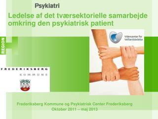 Ledelse af det tværsektorielle samarbejde omkring den psykiatrisk patient