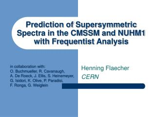 Prediction of  Supersymmetric  Spectra in the CMSSM and NUHM1 with  Frequentist  Analysis