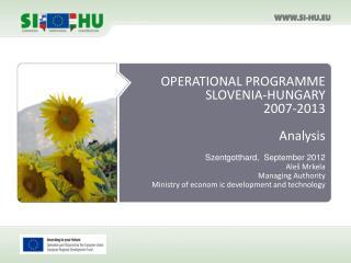 OPERATIONAL PROGRAMME  SLOVENIA-HUNGARY   2007-2013 Analysis