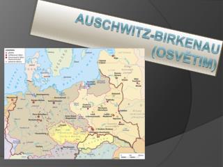 Auschwitz-Birkenau  (Osvětim )