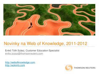 Novinky na Web of  Knowledge, 2011-2012