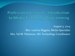 Professional Learning  :  Introduction  to Media Technology Programming