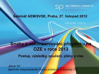 Seminář AEM/SVSE,  Praha, 27. listopad  2012
