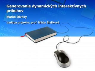 Generovanie dynamických interaktívnych príbehov