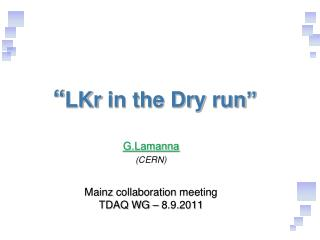 """ LKr  in the Dry  run """
