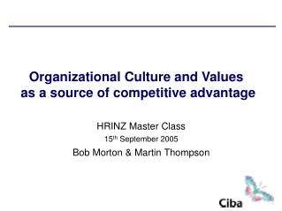Organizational Culture and Values  as a source of competitive advantage
