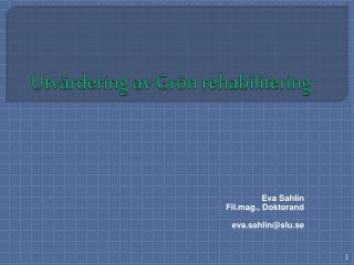 Utvärdering av Grön rehabilitering
