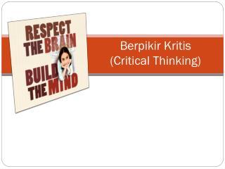Berpikir Kritis (Critical Thinking)