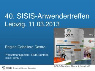 40. SISIS- Anwendertreffen Leipzig, 11.03.2013