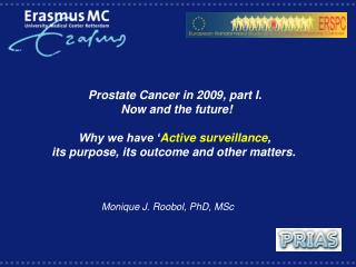 Prostate Cancer in 2009, part I.  Now and the future   Why we have  Active surveillance,  its purpose, its outcome and o