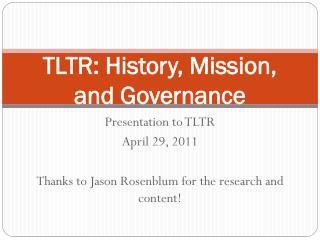 TLTR: History, Mission, and Governance