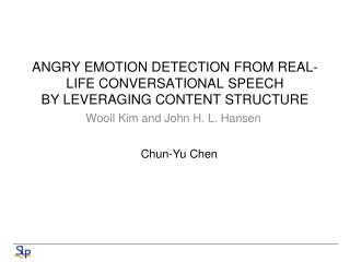 ANGRY EMOTION DETECTION FROM REAL-LIFE CONVERSATIONAL SPEECH BY LEVERAGING CONTENT STRUCTURE