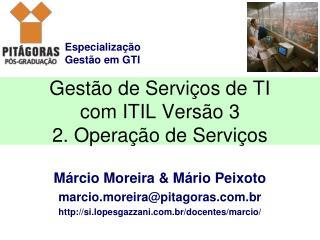 Gestão de Serviços de TI com ITIL Versão 3 2. Operação de Serviços