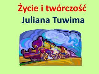 Życie i twórczość Juliana Tuwima
