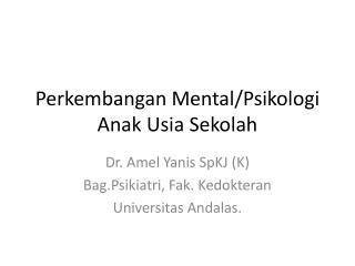 Perkembangan Mental/Psikologi Anak Usia Sekolah