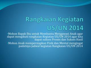 Rangkaian Kegiatan  US/UN 2014