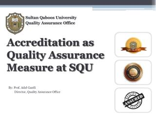 Accreditation as Quality Assurance Measure at SQU