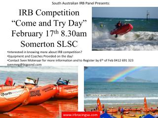 "IRB Competition ""Come and Try Day"" February 17 th  8.30am Somerton SLSC"