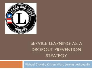 Service-learning as a dropout prevention strategy