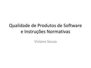 Qualidade de Produtos de Software e Instruções Normativas