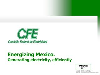 Energizing Mexico. Generating electricity, efficiently