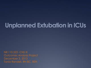 Unplanned  Extubation  in ICUs