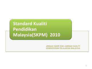 JEMAAH NAZIR DAN JAMINAN KUALITI KEMENTERIAN PELAJARAN MALAYSIA