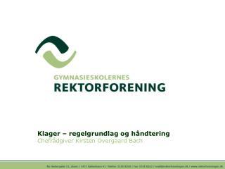 Klager – regelgrundlag og håndtering Chefrådgiver Kirsten Overgaard Bach
