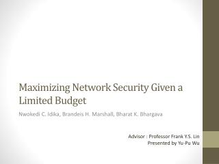 Maximizing Network Security Given a Limited Budget