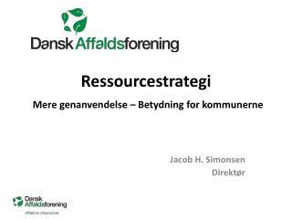 Ressourcestrategi Mere genanvendelse – Betydning for kommunerne