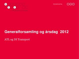 Generalforsamling og �rsdag  2012