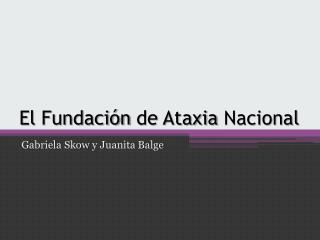 El  Fundación  de Ataxia  Nacional
