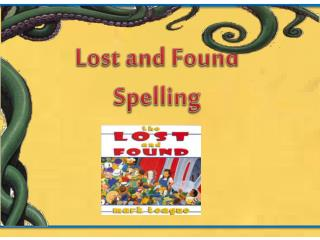 Lost and Found  Spelling