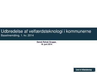 Dansk  Rehab  Gruppe,  18.  j uni 2014