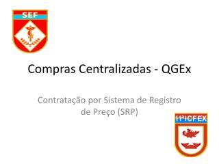 Compras Centralizadas -  QGEx