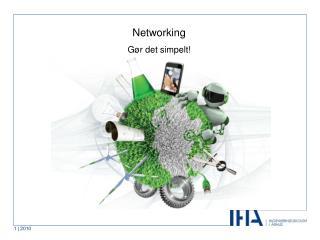 Networking Gør det simpelt!