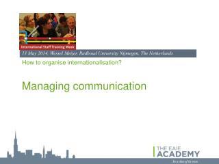 How to  organise internationalisation ? Managing communication