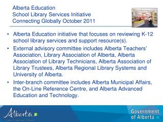 Alberta Education  School Library Services Initiative Connecting  Globally October 2011