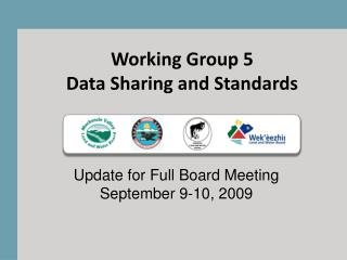 Working Group 5 Data  Sharing and Standards