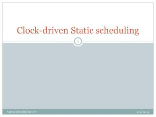 Clock-driven Static scheduling