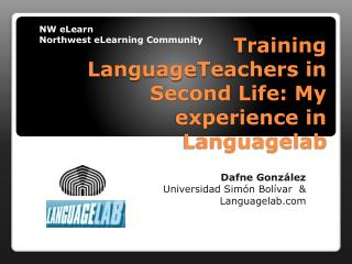 Training LanguageTeachers in Second Life: My experience in Languagelab