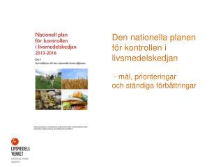 Den offentliga kontrollen i livsmedelskedjan från jord till bord omfattar…