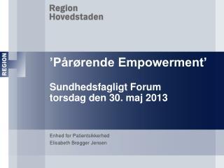 'Pårørende Empowerment' Sundhedsfagligt Forum torsdag den 30. maj 2013