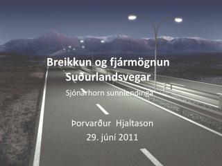 Breikkun og fjármögnun Suðurlandsvegar   Sjónarhorn sunnlendinga
