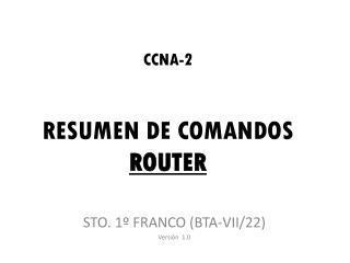 RESUMEN DE COMANDOS  ROUTER