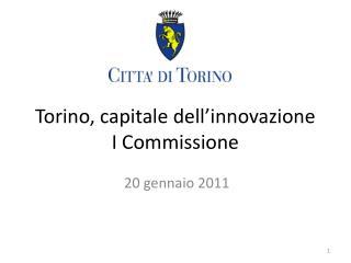 Torino, capitale dell'innovazione I Commissione
