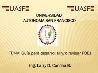 TEMA:  Guía para desarrollar  y/o  revisar  POEs Ing. Larry D. Concha B.