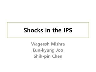 Shocks in the IPS