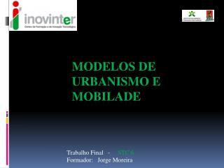 Modelos de Urbanismo e Mobilade