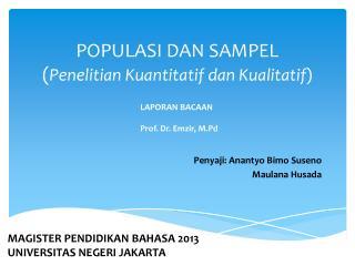 POPULASI DAN SAMPEL ( Penelitian Kuantitatif dan Kualitatif )